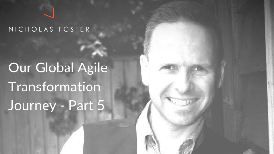 Our Global Agile Transformation Journey – Part 5