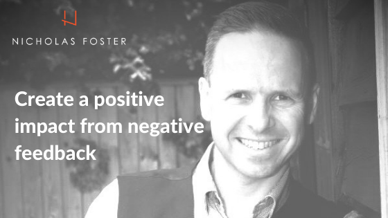 Create a Positive Impact from Negative Feedback